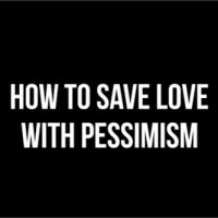 Pessimism: Key To A Happy Relationship?